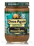 Organic Almond Butter - Unsweetened & Salt Free - Creamy - Lightly Toasted - 16 oz (454 Grams)