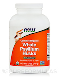 Certified Organic Whole Psyllium Husks - 12 oz (340 Grams)