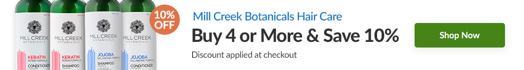 MILL CREEK BOTANICALS HAIR CARE: BUY 4 & SAVE 10% - Discount Applied At Checkout