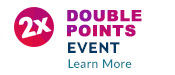 Limited Time! Now through January 31, 2020: 8th Annual Double Points Event - Earn 2x Pure Rewards Points on every $1 spent. Good for everything you purchase.