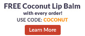 Get your gift September 14-18 only! FREE coconut lip balm with every order. Use code COCONUT at checkout. Only while supplies last. LEARN MORE!