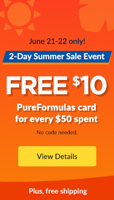 June 21-22 only! 2-Day Summer Sale Event: FREE $10 PureFormulas card for every $50 spent. Plus, free shipping. No code needed. VIEW DETAILS
