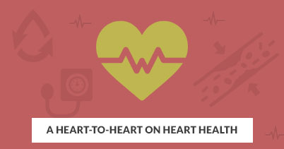 A Heart-to-Heart on Heart Health