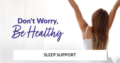 A Healthier, Happier You - Sleep Support