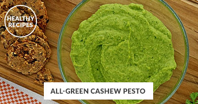 Healthy Recipes - All Green Cashew Pesto