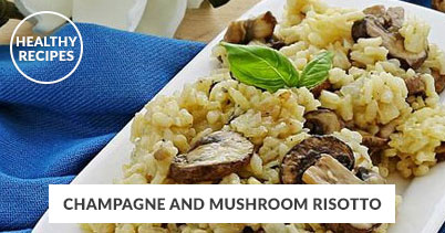 Healthy Recipes - Champagne and Mushroom Risotto