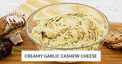 Healthy Recipes - Creamy Garlic Cashew Cheese