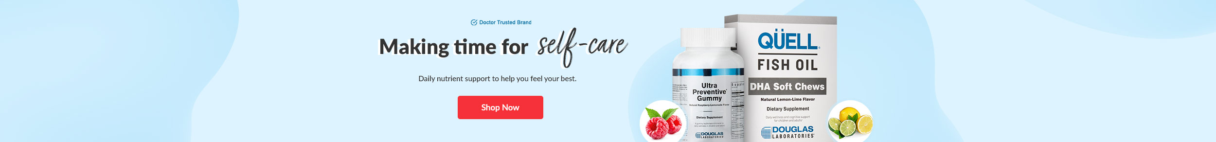 Doctor Trusted Brands: Douglas Labs - Making time for self-care. Daily nutrient support to help you feel your best. SHOP NOW