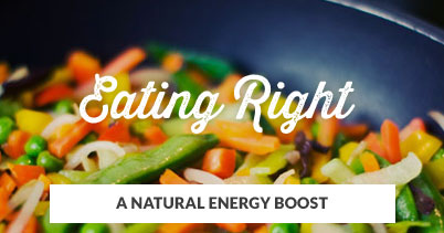 A Natural Energy Boost: Eating Right