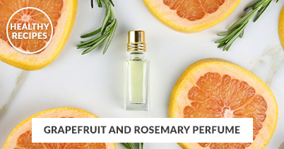 Healthy Recipes - Grapefruit And Rosemary Perfume
