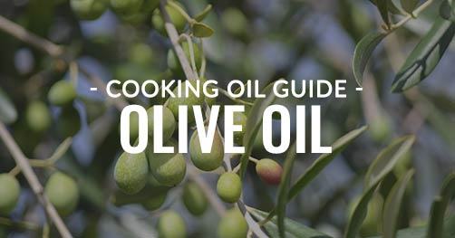 Cooking Oil Guide: Olive Oil