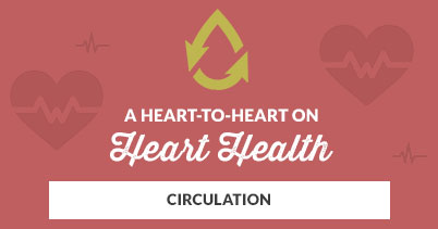A Heart-to-Heart on Heart Health: Circulation