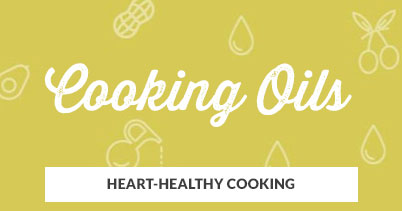 Heart-Healthy Cooking: Cooking Oils