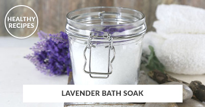 Healthy Recipes - Lavender Bath Soak