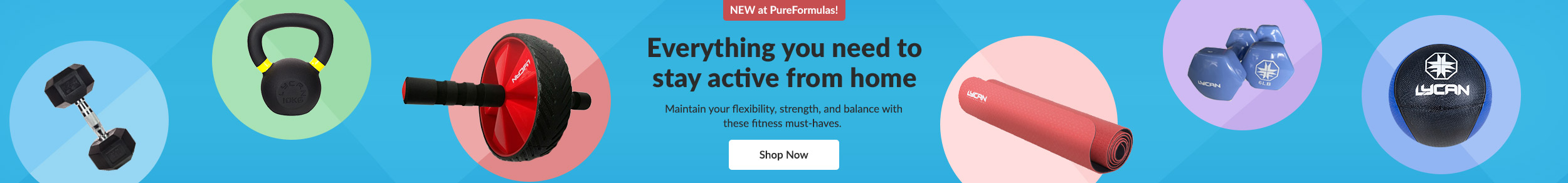 NEW at PureFormulas: Lycan Fitness! Everything you need to stay active from home. Maintain your flexibility, strength and balance with these fitness must-haves. Shop Now