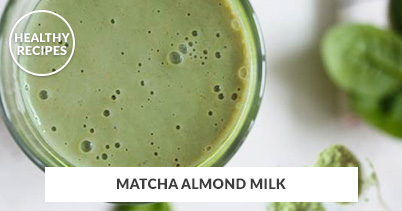 Healthy Recipes - Matcha Almond Milk