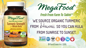 MegaFood =- Fresh from Farm to Table - We source organic turmeric from Hawaii.