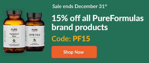 Sale ends December 31st. 15% off all PureFormulas brand products. Code: PF15 - SHOP NOW