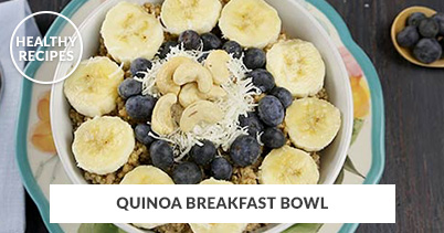Healthy Recipes - Quinoa Breakfast Bowl