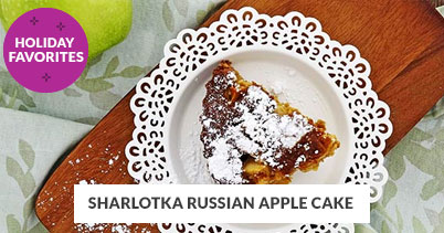 Holiday Recipe Favorites: Sharlotka Russian Apple Cake