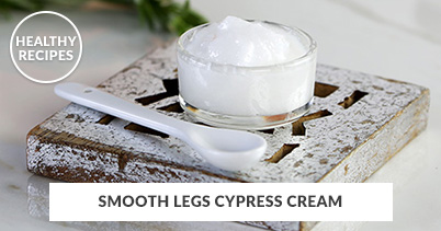 Healthy Recipes - Smooth Legs Cypress Cream