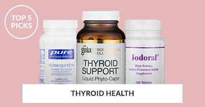 Top 5 Picks - Thyroid Health