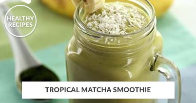 Healthy Recipes - Tropical Matcha Smoothie