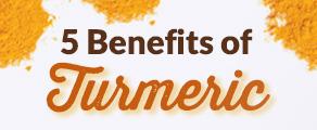 5 Benefits of Turmeric