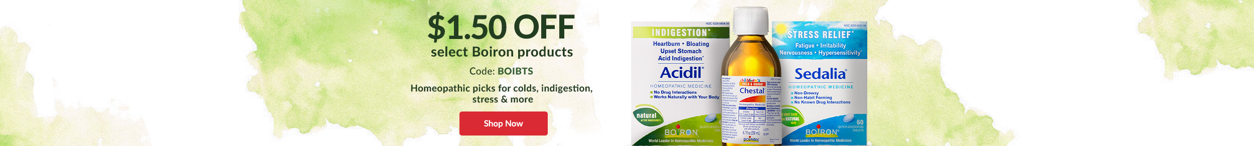 $1.50 OFF select Boiron products. Code: BOIBTS - Homeopathic picks for colds, indigestion, stress & more - SHOP NOW!