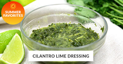 Summer Recipe Favorites: Cilantro Lime Dressing