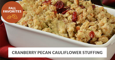 Fall Recipe Favorites: Cranberry Pecan Cauliflower Stuffing - 012720