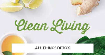 All Things Detox: Clean Living