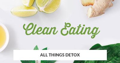 All Things Detox: Clean Eating