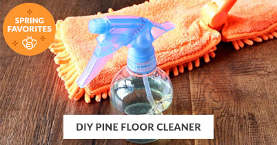 Spring Recipe Favorites: DIY Pine Floor Cleaner