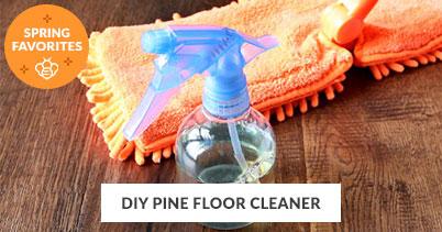 Spring Recipe Favorites: DIY Pine Floor Cleaner