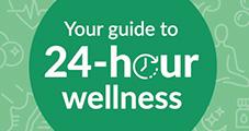 Guide to 24 Hour Wellness
