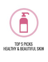 Top 5 Picks Healthy & Beautiful Skin