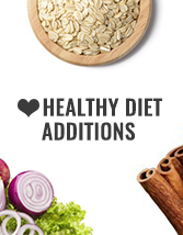 ❤ Healthy Diet Additions