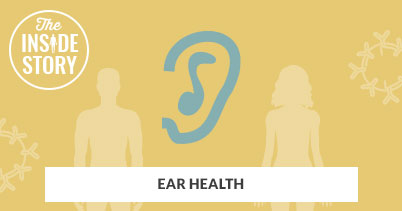 The Inside Story: Ear Health