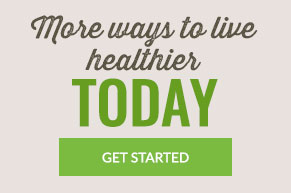 More Ways To Live Healthier Today