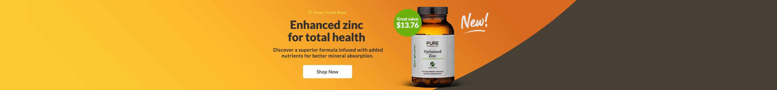NEW! Optimized Zinc by Pureformulas. Enhanced Zinc for Total Health.