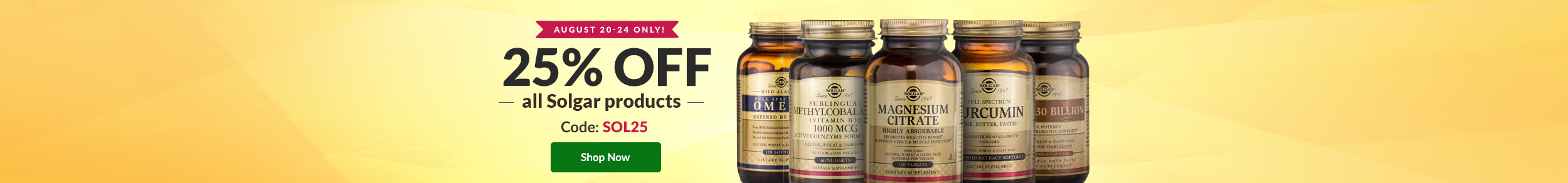 August 20-24 Only: 25% OFF all Solgar products. Code SOL25. SHOP NOW!