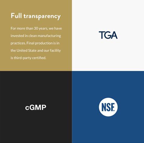 Full Transparency: TGA, cGMP, NSF.