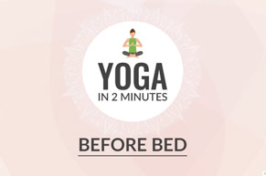 YOGA IN 2 MINUTES: Before Bed